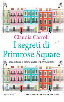 I segreti di Primrose Square - Ilaria Mazzaferro,Adriana Cicalese,Claudia Carroll - ebook