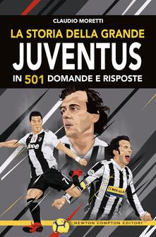 La storia della grande Juventus in 501 domande risposte - Claudio Moretti - copertina