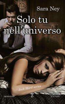 Solo tu nell'universo - Tiziana Pennato,Sara Ney - ebook
