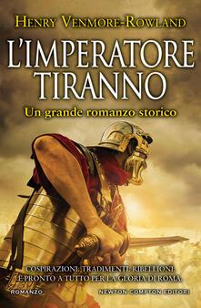 L' imperatore tiranno - Gianluca Tabita Bonifazi,Henry Venmore-Rowland - ebook