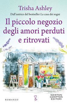 Il piccolo negozio degli amori perduti e ritrovati - Anna Ricci,Trisha Ashley - ebook