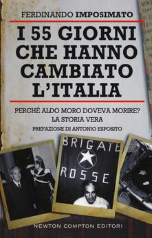 I 55 giorni che hanno cambiato l'Italia. Perché Aldo Moro doveva morire? La storia vera - Ferdinando Imposimato - copertina