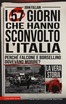 I 57 giorni che hanno sconvolto l'Italia. Perché Falcone e Borsellino dovevano morire? - John Follain - copertina