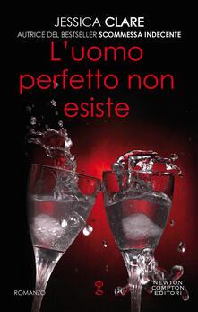 L' uomo perfetto non esiste - Jessica Clare - ebook