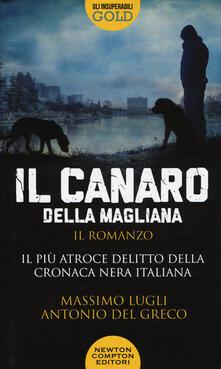 Il Canaro della Magliana - Massimo Lugli,Antonio Del Greco - copertina