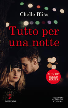 Tutto per una notte. Men of inked series - Chelle Bliss - ebook