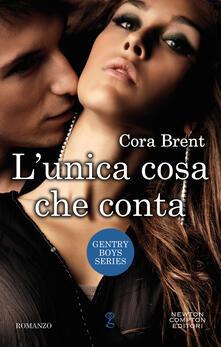 L' unica cosa che conta. Gentry boys series - Cora Brent - ebook