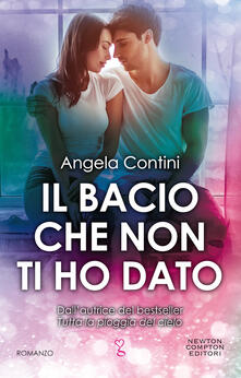 Il bacio che non ti ho dato - Angela Contini - ebook
