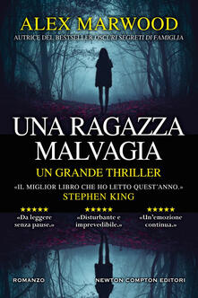 Una ragazza malvagia - Cosetta Cavallante,Alex Marwood - ebook
