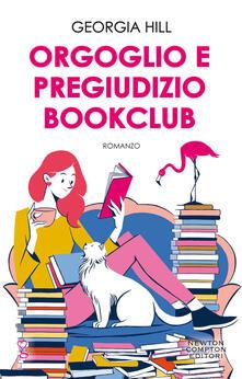 Orgoglio e pregiudizio bookclub - Anna Ricci,Georgia Hill - ebook