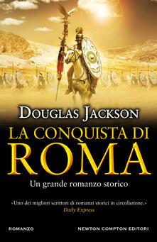 La conquista di Roma - Rosa Prencipe,Douglas Jackson - ebook