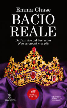 Bacio reale. Royal series - Mariafelicia Maione,Emma Chase - ebook