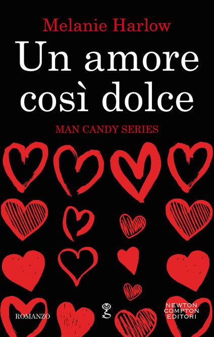 Un amore così dolce. Man candy series - Melanie Harlow - ebook