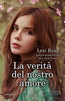 Risultati immagini per La verità del nostro amore Autore: Lexi Ryan