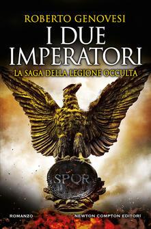 I due imperatori. La saga della legione occulta - Roberto Genovesi - copertina