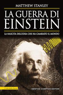 Partyperilperu.it La guerra di Einstein. La nascita dell'idea che ha cambiato il mondo Image