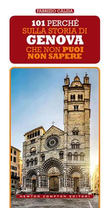 101 perché sulla storia di Genova che non puoi non sapere - Fabrizio Càlzia - copertina