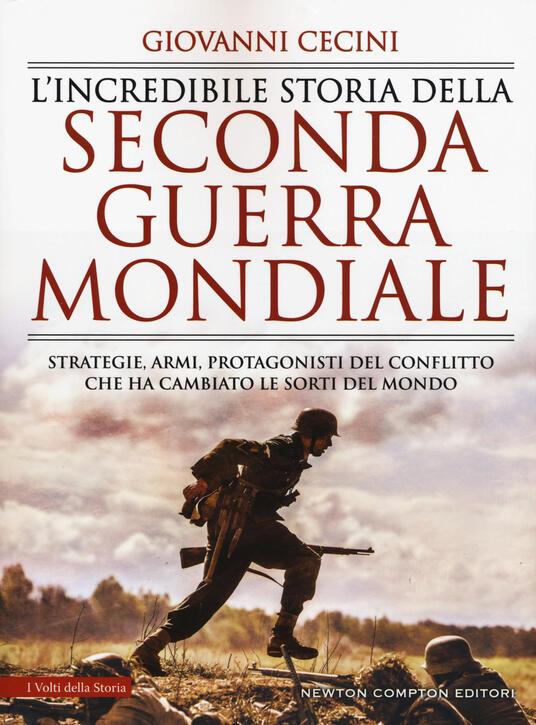 L' incredibile storia della seconda guerra mondiale - Giovanni Cecini - copertina