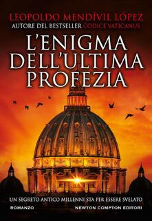L' enigma dell'ultima profezia - Leopoldo Mendívil López - copertina