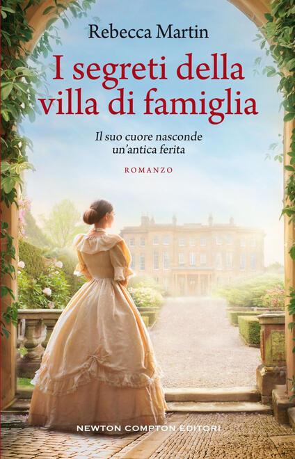 I segreti della villa di famiglia - Rebecca Martin - copertina