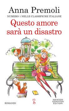 Questo amore sarà un disastro - Anna Premoli - ebook