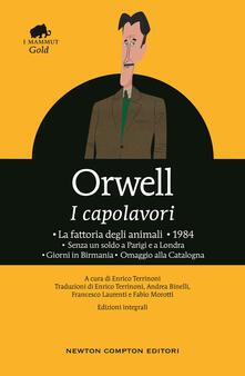 I capolavori: La fattoria degli animali-1984-Senza un soldo a Parigi e a Londra-Giorni in Birmania-Omaggio alla Catalogna - George Orwell - copertina