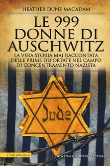 Filippodegasperi.it Le 999 donne di Auschwitz. La vera storia mai raccontata delle prime deportate nel campo di concentramento nazista Image
