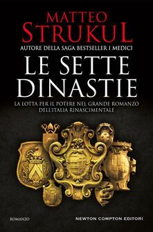 Le sette dinastie. La lotta per il potere nel grande romanzo dell'Italia rinascimentale - Matteo Strukul - ebook