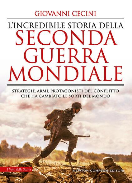 L' incredibile storia della seconda guerra mondiale - Giovanni Cecini - ebook