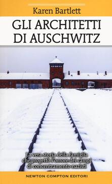 Mercatinidinataletorino.it Gli architetti di Auschwitz. La vera storia della famiglia che progettò l'orrore dei campi di concentramento nazisti Image