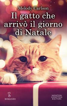 Il gatto che arrivò il giorno di Natale - Alessandra Maestrini,Melody Carlson - ebook