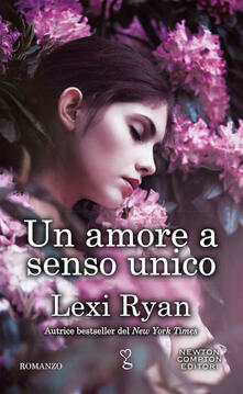 Un amore a senso unico - Lexi Ryan - copertina