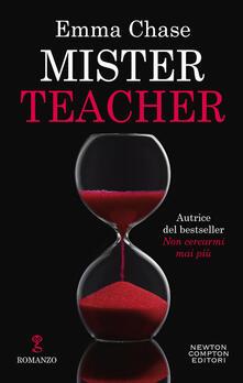 Mister teacher. Ediz. italiana - Emma Chase - copertina