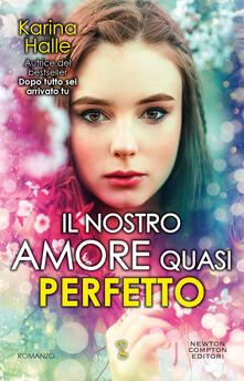 Il nostro amore quasi perfetto - Karina Halle - ebook