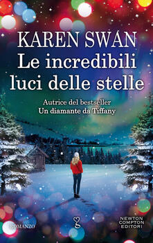 Le incredibili luci delle stelle - Erica Farsetti,Clara Serretta,Karen Swan - ebook