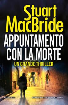 Appuntamento con la morte - Stuart MacBride - copertina