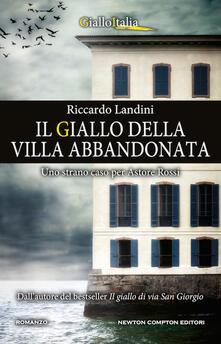 Il giallo della villa abbandonata. Uno strano caso per Astore Rossi - Riccardo Landini - copertina