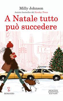 A Natale tutto può succedere - Carla De Caro,Renata Moro,Milly Johnson - ebook