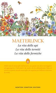 La vita delle api-La vita delle termiti-La vita delle formiche. Ediz. integrale - Maurice Maeterlinck - copertina