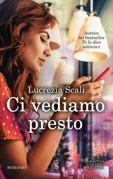 Ci vediamo presto - Lucrezia Scali - ebook