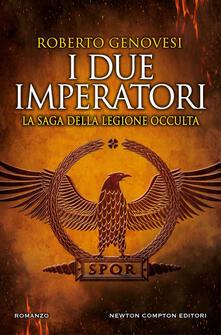 I due imperatori. La saga della legione occulta - Roberto Genovesi - ebook