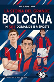 La storia del grande Bologna in 501 domande e risposte - Luca Baccolini - ebook