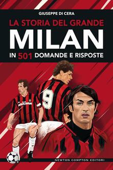 La storia del grande Milan in 501 domande e risposte - Giuseppe Di Cera,Fabio Piacentini - ebook