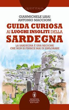 Guida curiosa ai luoghi insoliti della Sardegna - Gianmichele Lisai,Antonio Maccioni - ebook