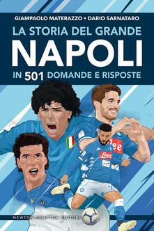 La storia del grande Napoli in 501 domande e risposte - Giampaolo Materazzo,Dario Sarnataro,Fabio Piacentini - ebook