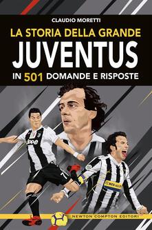 La storia della grande Juventus in 501 domande risposte - Claudio Moretti,Fabio Piacentini - ebook