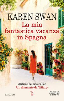 La mia fantastica vacanza in Spagna - Karen Swan - copertina