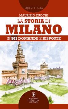 La storia di Milano in 501 domande e risposte - Maurizio Zucchi - ebook