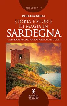 Storia e storie di magia in Sardegna. Alla scoperta del volto segreto dell'isola - Pierluigi Serra - ebook