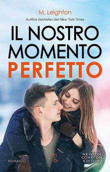 Il nostro momento perfetto - M. Leighton - ebook
